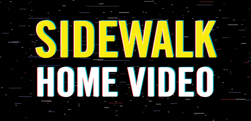 Sidewalk Home Video