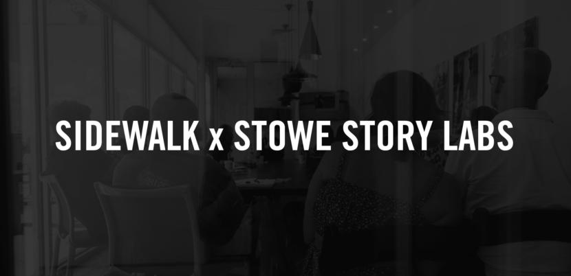 Sidewalk x Stowe Story Labs
