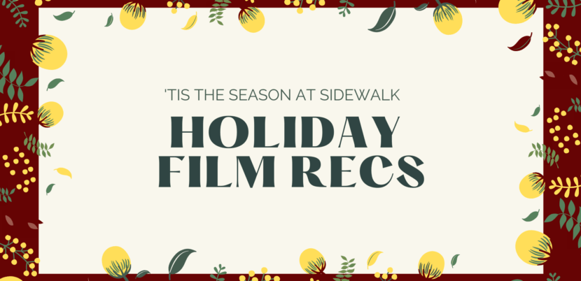 'Tis the Season at Sidewalk – Holiday Film Recs