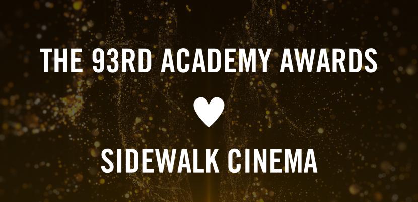 The 93rd Academy Awards<3 Sidewalk Cinema